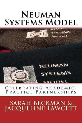 The Neuman systems model : celebrating academic-practice partnerships